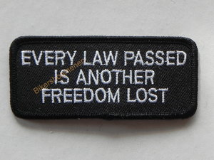 Biker patch Every law passed is another freedom lost
