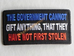 Biker patch - The government cannot gift anything that they have not first stolen