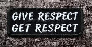 Give Respect Get Respect biker patches