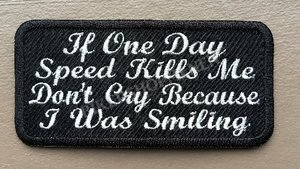 If one day speeds kill me biker patches