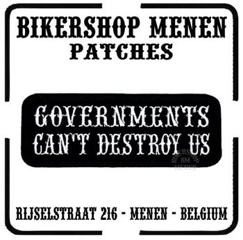 Governments can't distroy us biker patch