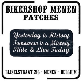 Yesterday is History Tomorrow Mistery Ride and live today biker patch