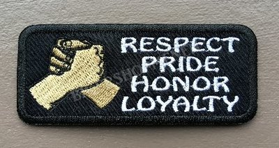 Respect Pride Honor Loyalty Biker patch