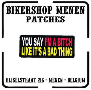 Biker patch - you say im a bitch like its a bad thing