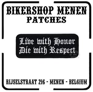 Live with honor die with respect funny biker patch tekst Bikershop Menen