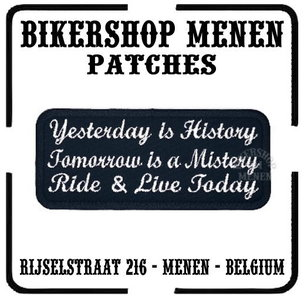 Yesterday is History Tomorrow Mistery Ride and live today funny biker patches Bikershop Menen