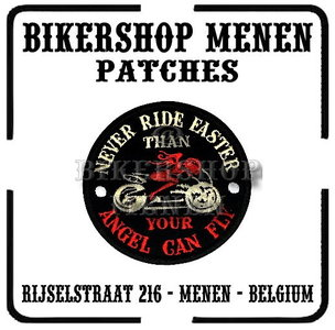 Never ride faster than your Angel can fly funny biker patch