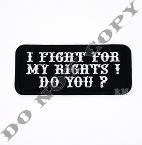 I Fight For My Rights Do You biker patch