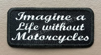 Imagine_a_life_without_motorcycles_biker_patch