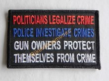 Biker patch - Politicians legalize crime,police investigate crime,gun owners protect themselves from crime